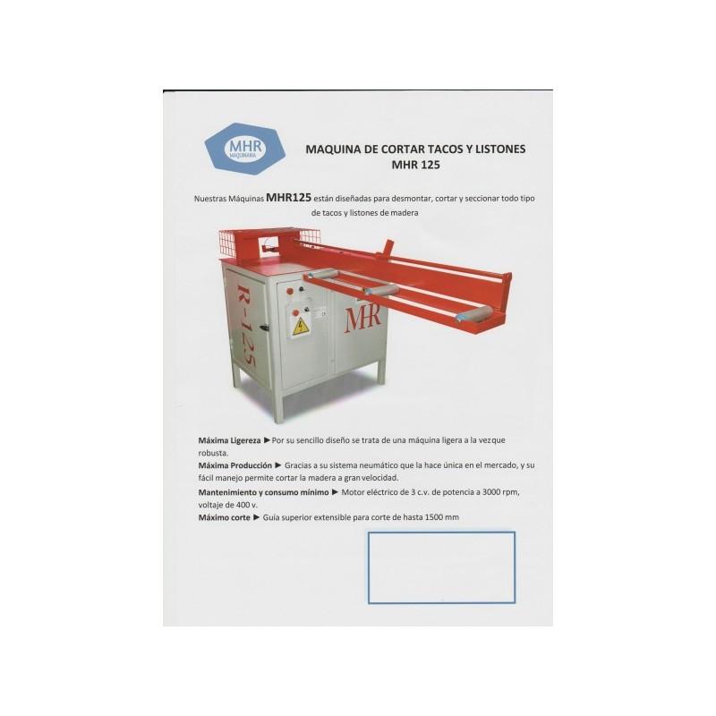 MHR125 Maquina cortadora de tacos y listones